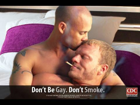Reads: Don't be gay. Don't smoke.