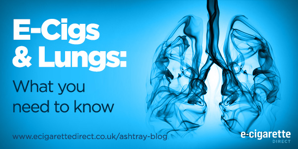E-Cigs & Your Lungs. What you need to know.