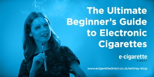 Beginners guide to e-cigarettes
