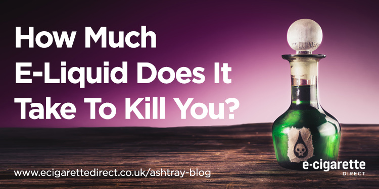 How Much E-liquid Does It Take To Kill You Banner