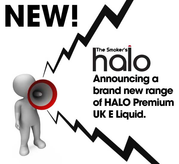 Reads: New! The Smoker's Halo: Announcing a brand new range of HALO premium UK E Liquid.