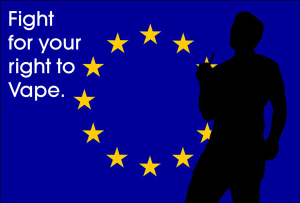 "Silhoutte of vaper on EU flag. Reads: ""Fight for your right to vape."""
