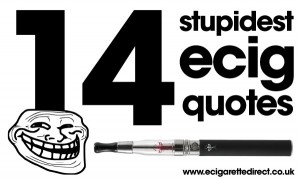 Stupidest ecig quotes