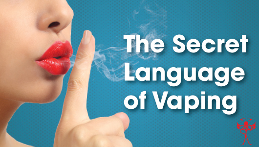 The Secret Ecig Language of Vaping