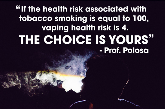 Quote from Professor Polosa, assigns a health risk to smoking of 100 and a health risk of 4 to vaping.