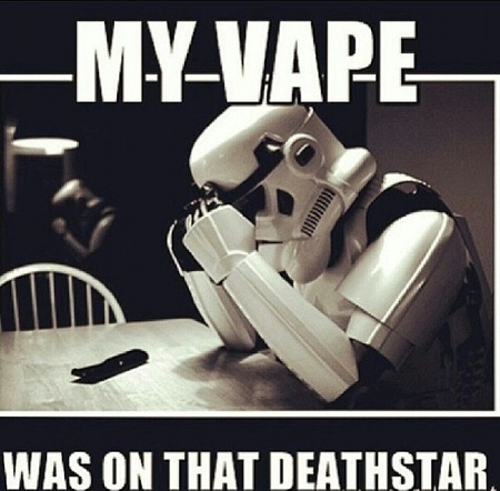 "Starwars still of storm trooper - reads: ""My vape was on that death star!"""