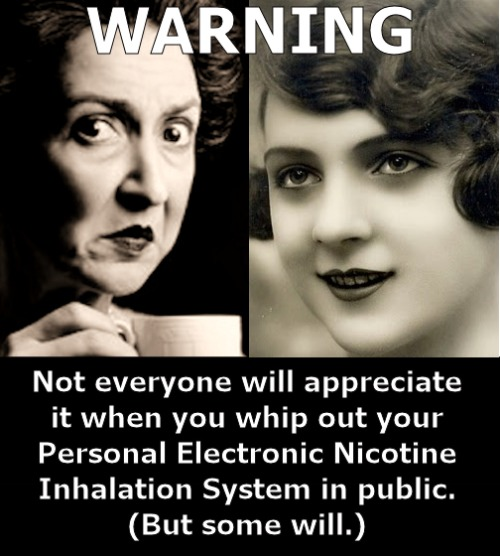 Warns: Not everyone will appreciate it when you whip out  your personal electronic  inhalation system...