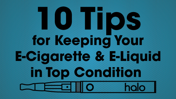 10 Tips to keep your ecigarette and eliquid in good condition