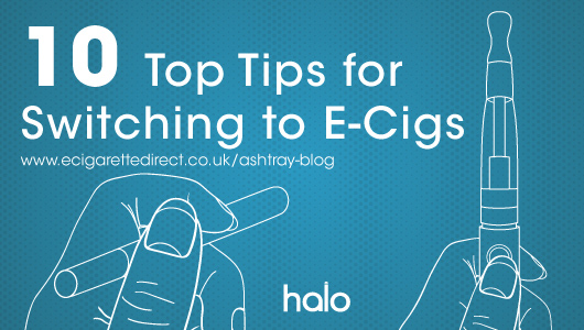 10 Top Tips for Switching to E-Cigs