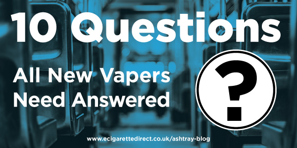 10 Questions All New Vapers Need Answered