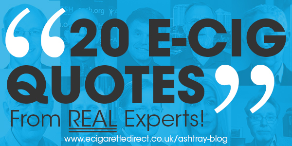 E-cig quotes From 20 Experts