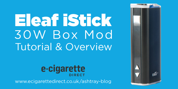 Eleaf iStick 30W Box Mod Tutorial & Overview