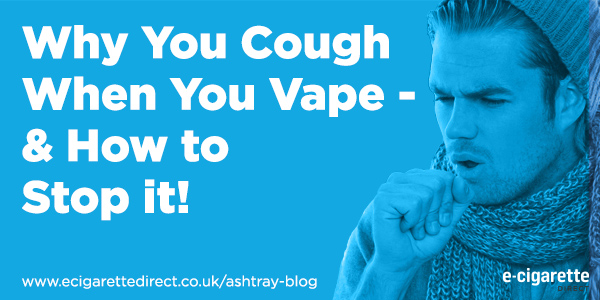 Why You Cough When Using E-Cig