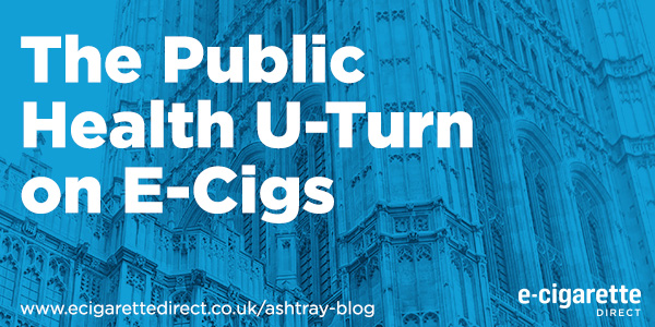 Public health u-turn on e-cigs - parliamentary committee report. .