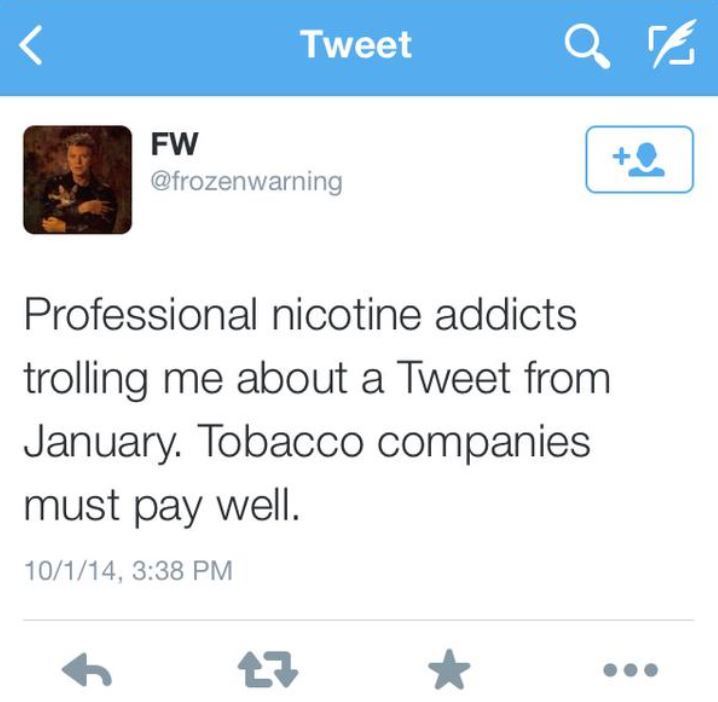 Accusation that advocates are paid by Big Tobacco.