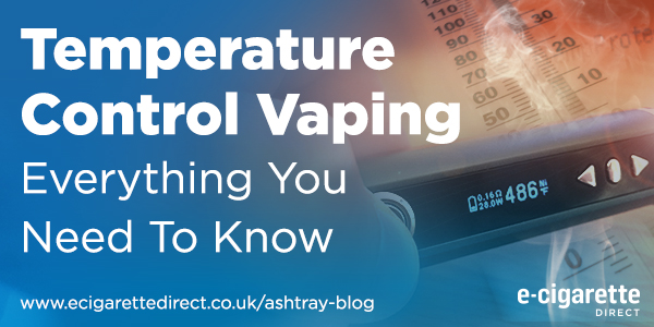 Banner: Temperature controlled vaping - everything you need to know.