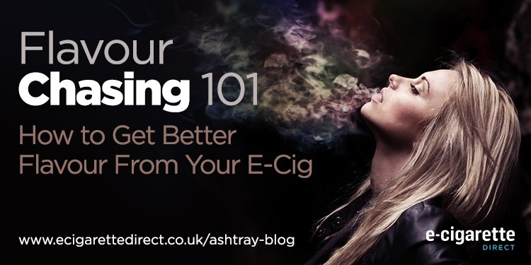 The Vaper`s Guide to Flavour Chasing: 10 Tips To Maximise