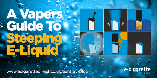 A vaper's guide to steeping e-liquid.