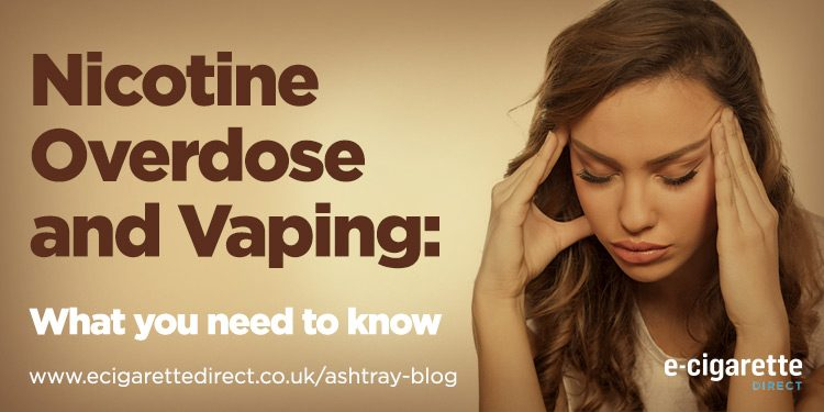 Nicotine Overdose and Vaping: What All Vapers Need to Know