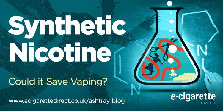 Synthetic Nicotine - Could it save vaping?