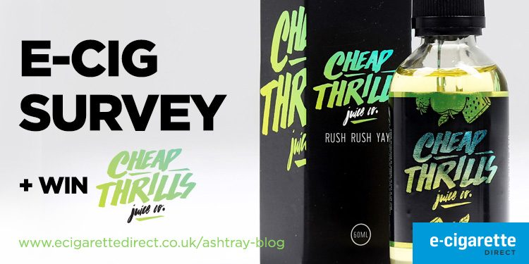Reads: E-Cig Survey - win Cheap Thrills e-liquid.