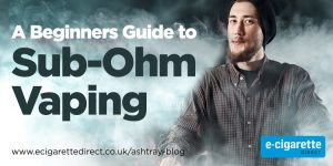 Sub Ohm Vaping Beginners Guide