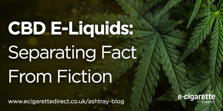 CBD E-Liquids: Separating Fact From Fiction