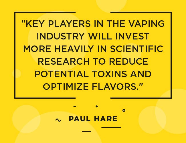 "Paul Hare, Innokin: ""Key players in the vaping industry will invest more heavily in scientific research to reduce potential toxins and optimize flavours."""