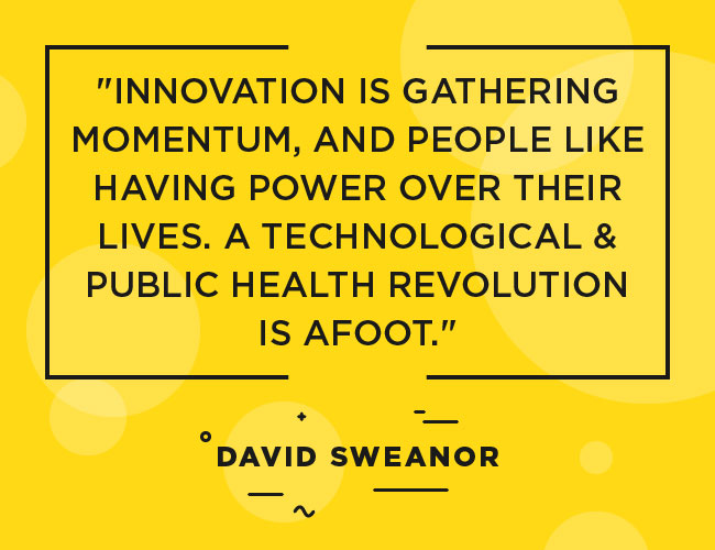 David Sweanor Quote: Innovation is gathering momentum, and people like having power over their lives. A technological and public health revolution is afoot.""