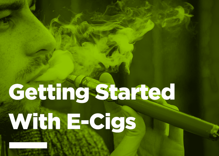 Getting started with e-cigs