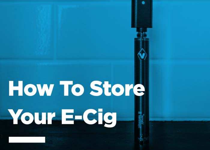How To Store Your E-Cig