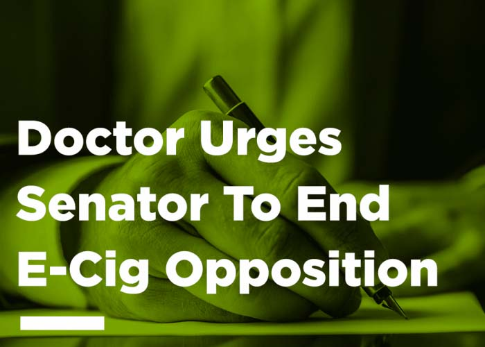 Doctor Urges Senator to Stop Opposition to Electronic Cigarette