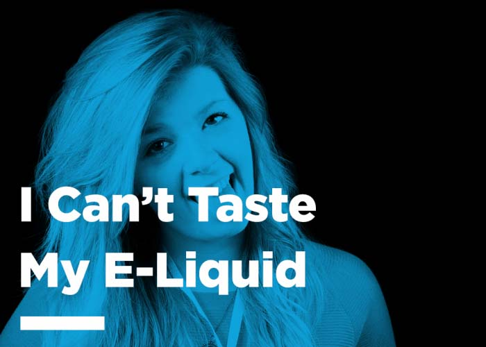 I can't Taste My E-Liquid