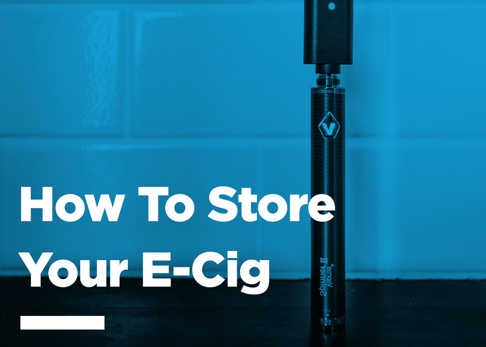 How to Store Your Vape