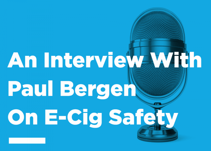 Interview with Paul Bergen E-Cig Safety