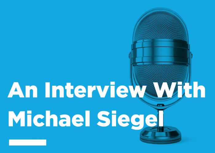 An Interview with Michael Siegel
