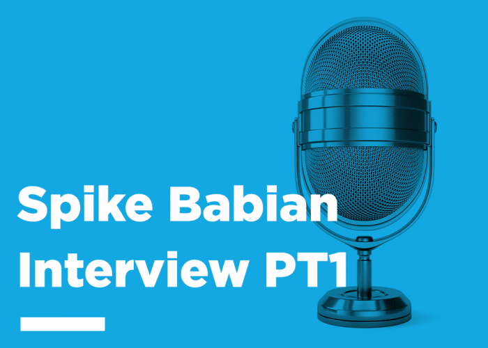 An Interview With Spike Babian PT1
