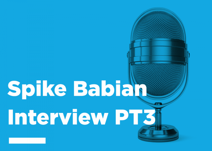 An Interview With Spike Babian PT3