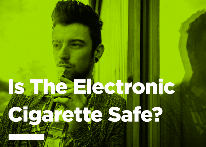Is The E-Cig Safe