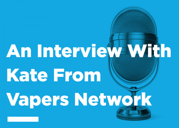 Interview Kate Vapers Network