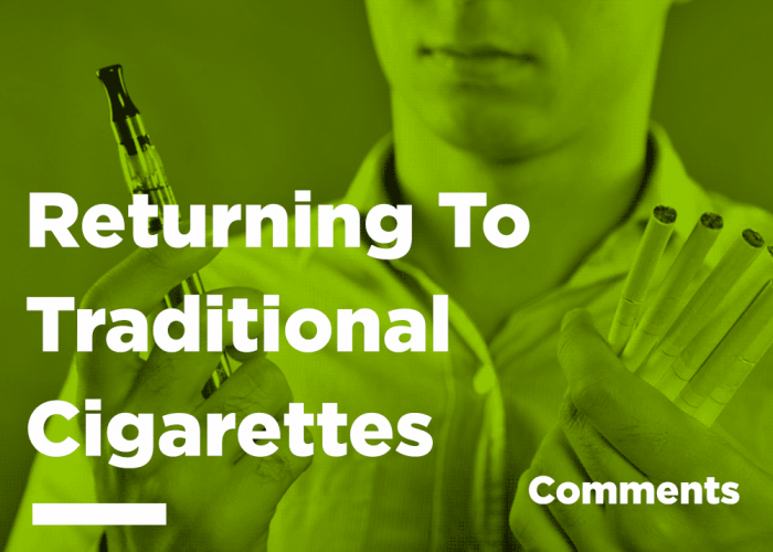 Returning To traditional Cigarettes