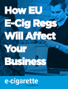 How EU E-Cig Regs Will Affect Your Business
